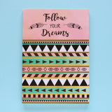 Follow Your Dreams - Notebook