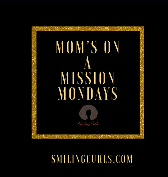 Mom's on A Misson Monday's