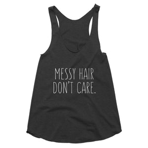 Messy Hair Don't Care Typography Tri Blend Athletic Racerback Tank Top