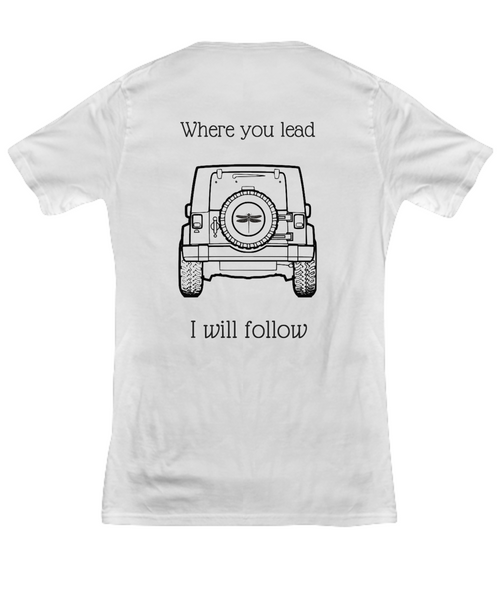 Where You Lead, I Will Follow - Shirt
