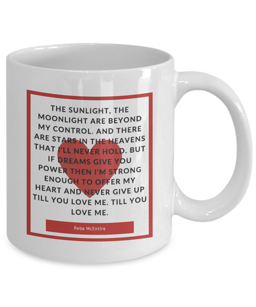 Till You Love Me Mug
