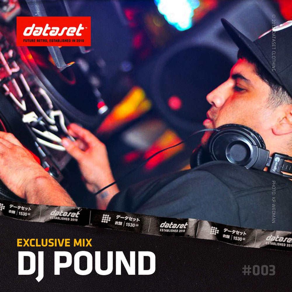 EXCLUSIVE MIX #003 : DJ Pound