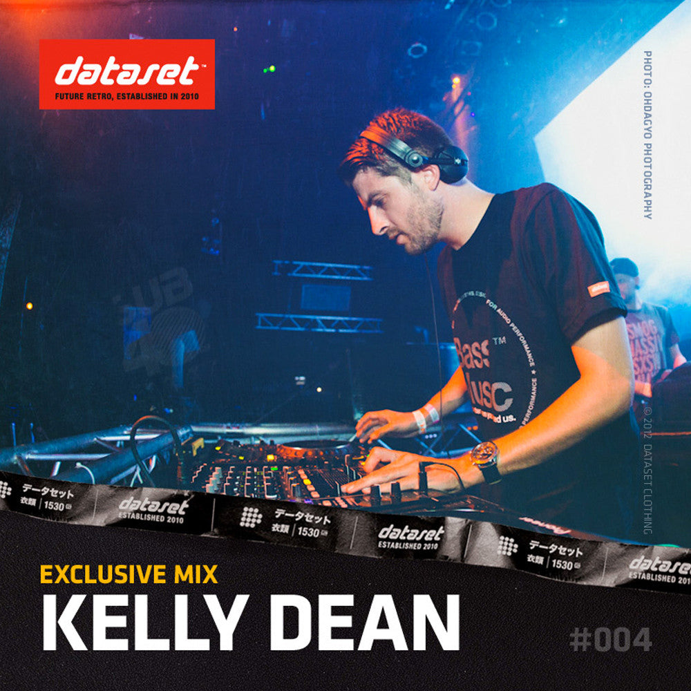 EXCLUSIVE MIX #004 : Kelly Dean