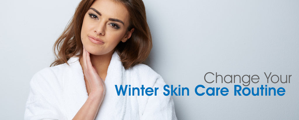 Change Your Winter Skin Care Routine