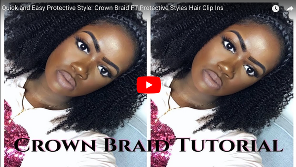By Andria: Full Crown Braid Tutorial Using Kinky Coily Clip-Ins