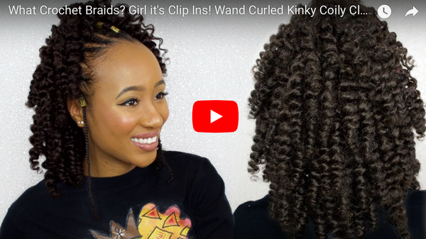 What Crochet Braids? Girl it's Clip Ins! Wand Curled Kinky Coily Clip ins w/ Protective Styles Hair