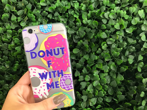 Donut F With Me iPhone Case