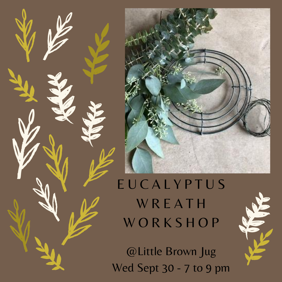 Eucalyptus Wreath Workshop Wed Sept 30 7:00 to 9:00 pm