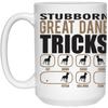 Stubborn Great Dane 15 oz. White Mug