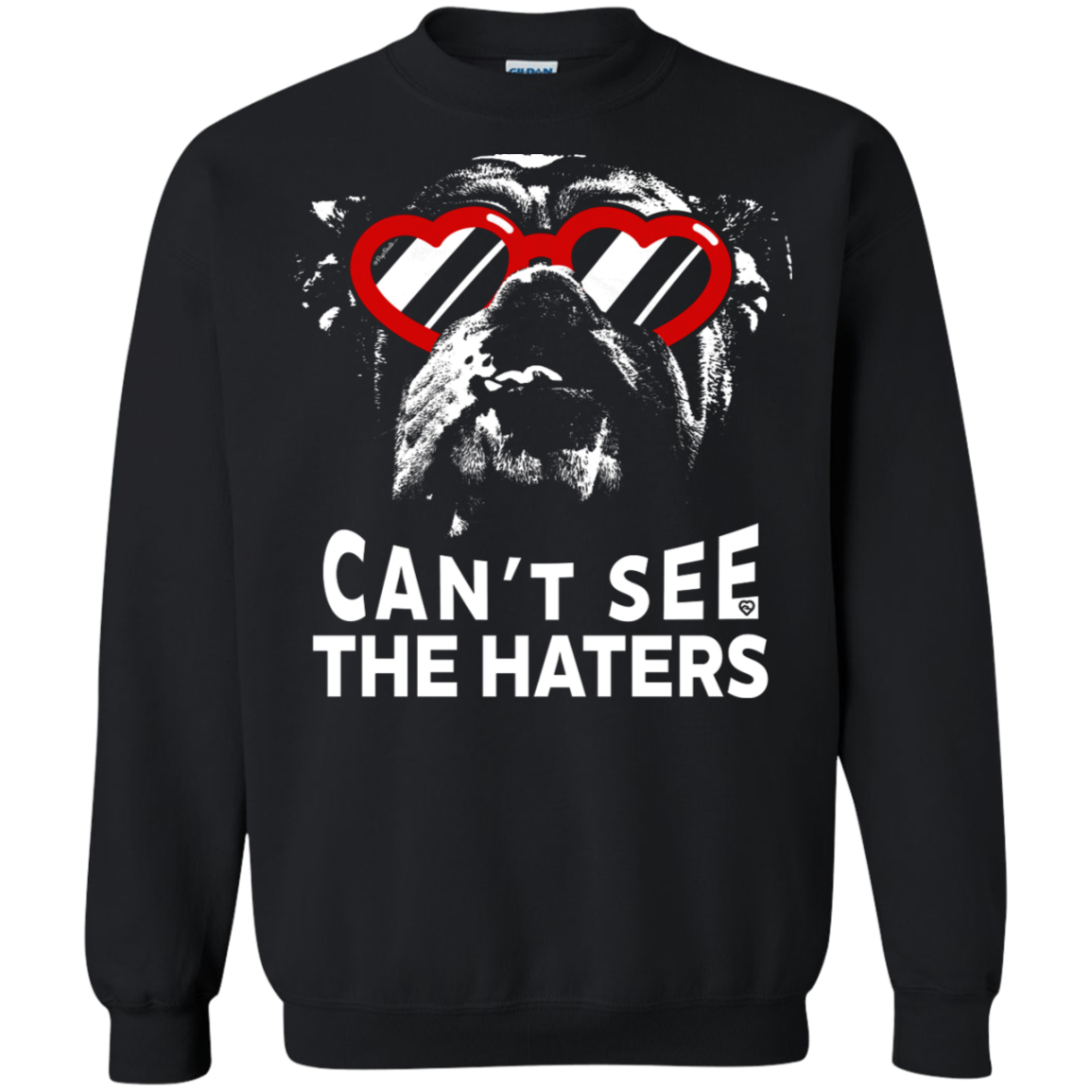 English Bulldog Can't See The Haters Sweatshirt