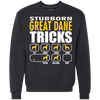 Stubborn Great Dane Tricks Sweatshirt