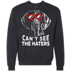 Can't see the haters german shorthaired pointer Sweatshirt