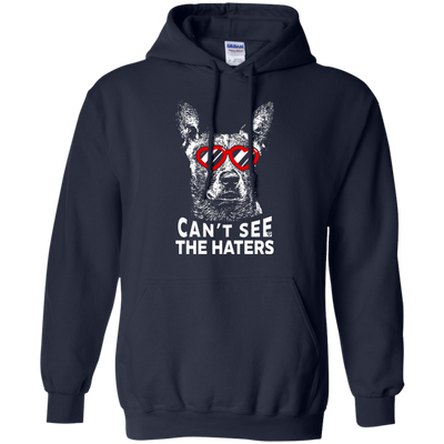 Cattle Dog can't see the haters T-Shirt Hoodie
