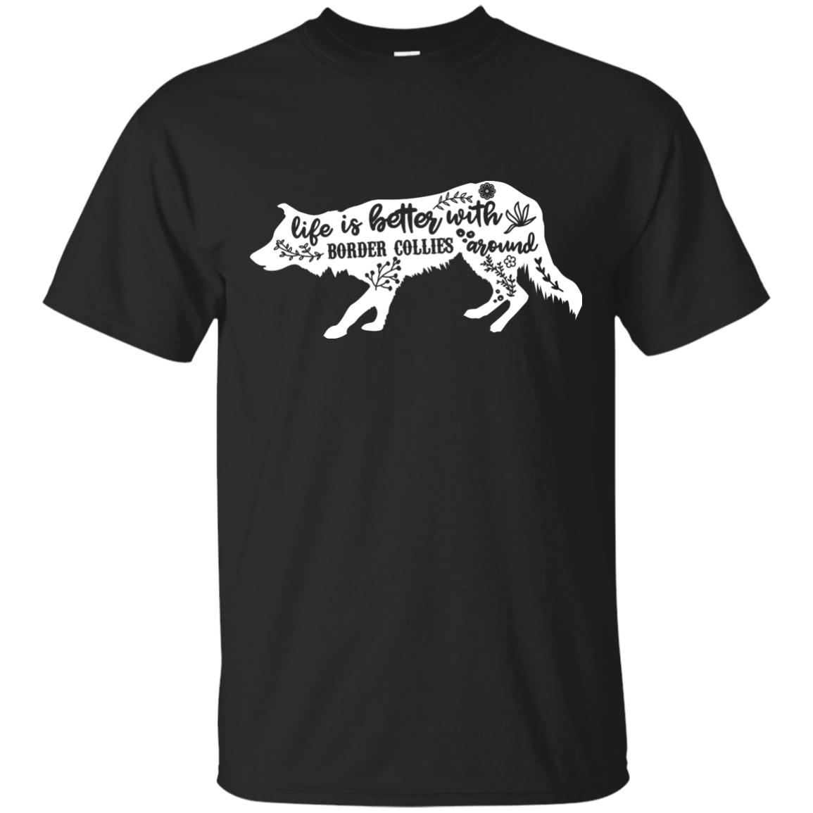 Life Is Better With Border Collies Around Unisex T-Shirt