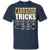 Stubborn Labrador Retriever Tricks Unisex T-Shirt