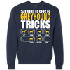 Stubborn Greyhound Tricks Sweatshirt