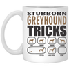 Stubborn Greyhound Tricks 11 oz. White Mug