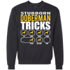 Stubborn Doberman Tricks Sweatshirt