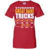 Stubborn Great Dane Tricks Ladies' T-Shirt