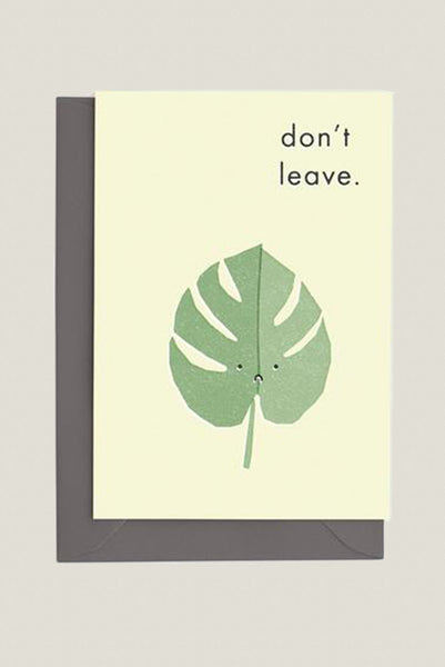 Don't Leave - Greetings Card