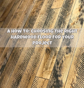 A How to - Finding the Right Hardwood Floor