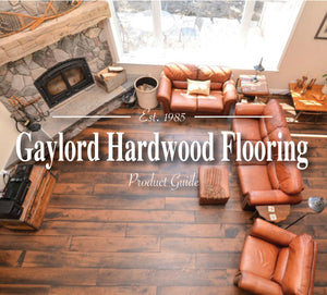 [FREE] Hardwood Flooring Product Guide - Gaylord Hardwood Flooring - Wood Flooring