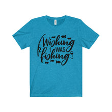 Wishing I was Fishing - Short Sleeve Tee