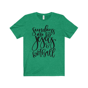 Sundays are for Jesus & Football- Short Sleeve Tee