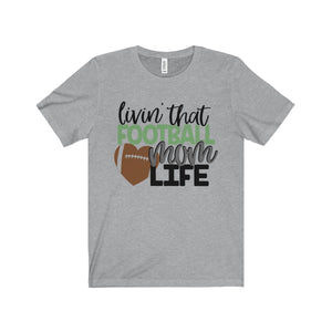 Livin' That Football Mom Life - Short Sleeve Tee