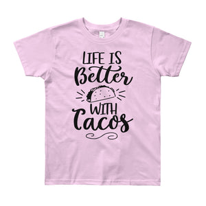 Life is Better with Tacos - Youth T-Shirt