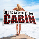 Life is Better at the Cabin Towel