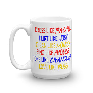 Friends Dress Like Rachel... Mug