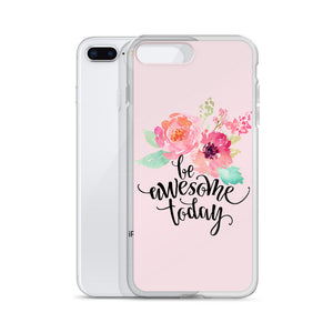 Be Awesome Today iPhone Case