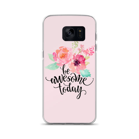 Be Awesome TodaySamsung Case