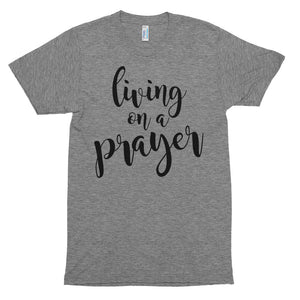 Living on a Prayer T-Shirt