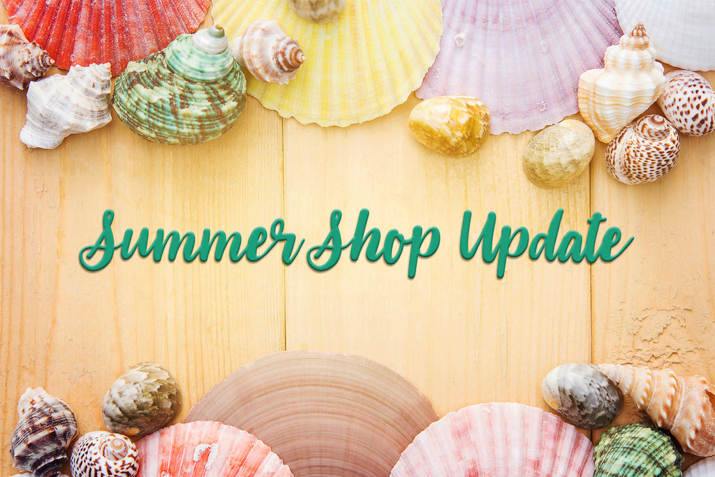 Summer Shop Update