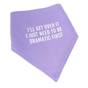 Need to be Dramatic First Bib - CLT Boutique