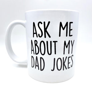 dad joke, dad, funny mug, father's day, new dad, dad gift, joke, jokes, daddy, papa, papa bear, dad joke, father's day gift, dad gift