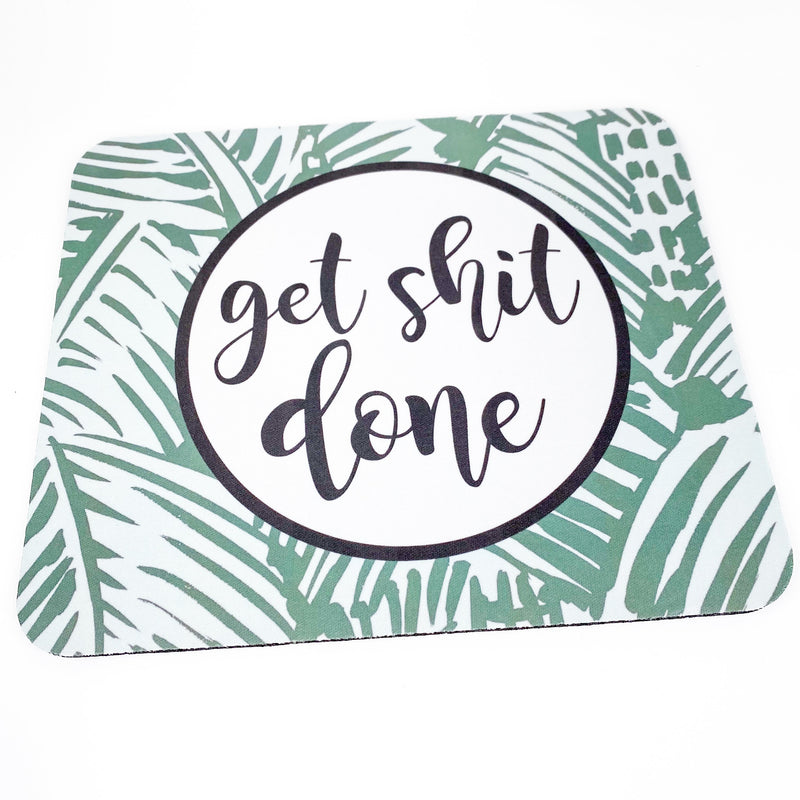 Get Shit Done Mouse Pad - CLT Boutique
