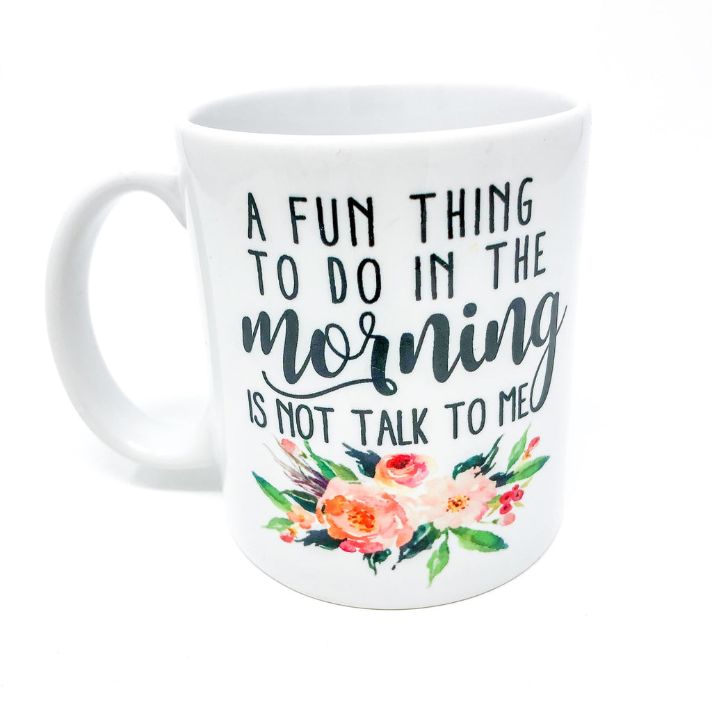 not a morning person, don't talk to me, coffee, coffee mug, tea, coffee lover, tired, tired AF, coffee addict, mug, mug life, unique, handmade, gift for her, gift for friend, not a morning person, don't talk, tired, sleepy, mugs
