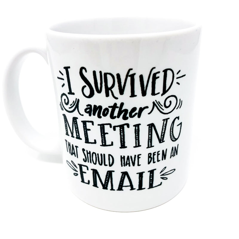 Survived Another Meeting Coffee Mug
