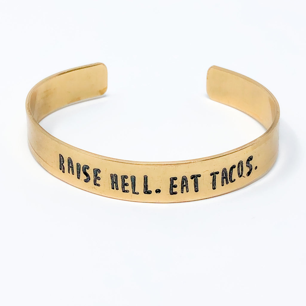 Raise Hell Eat Tacos Hand Stamped Bangle