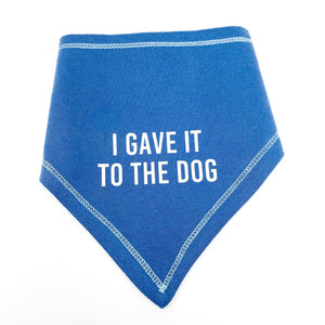 I Gave It To The Dog Bib - CLT Boutique