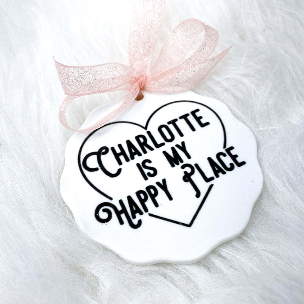 Charlotte is My Happy Place Ornament - CLT Boutique
