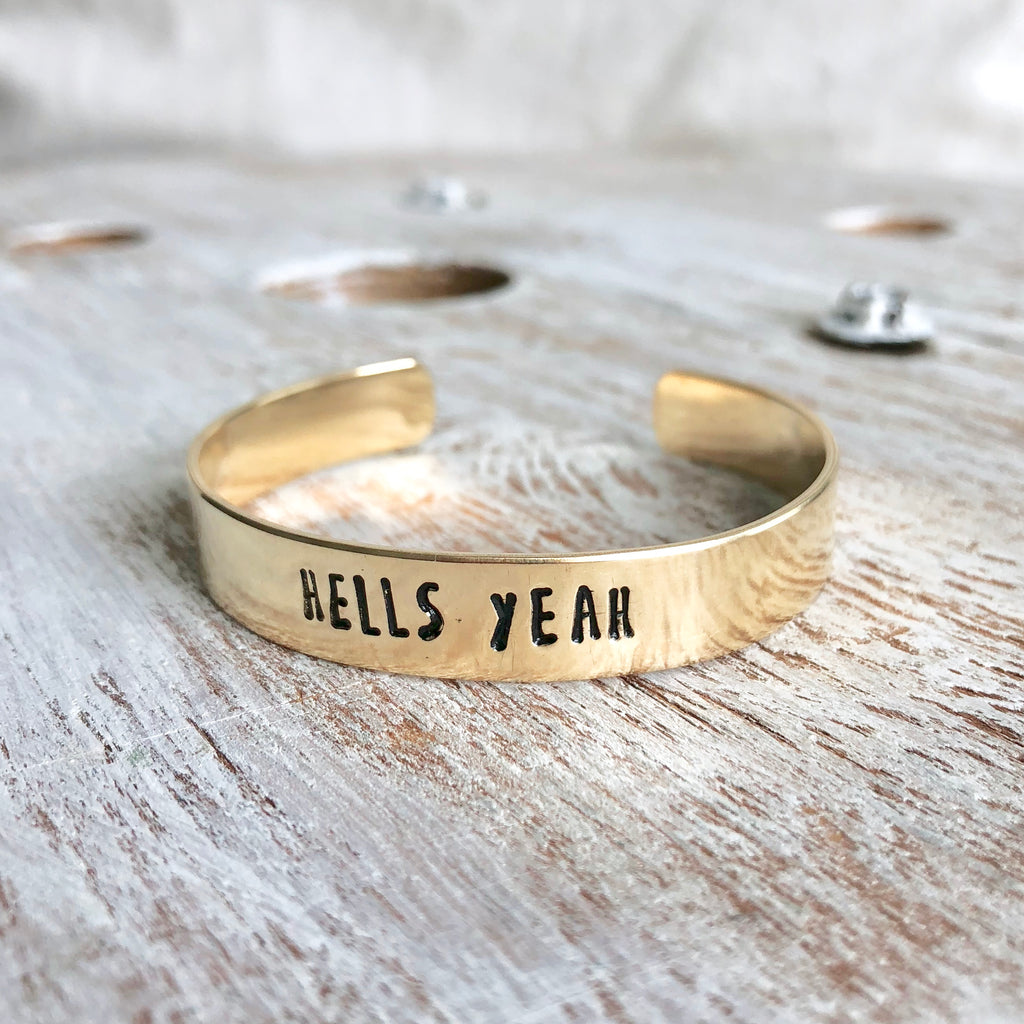 Hells Yeah Hand Stamped Bangle