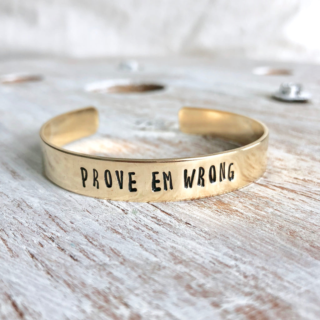 Prove Em Wrong Hand Stamped Bangle