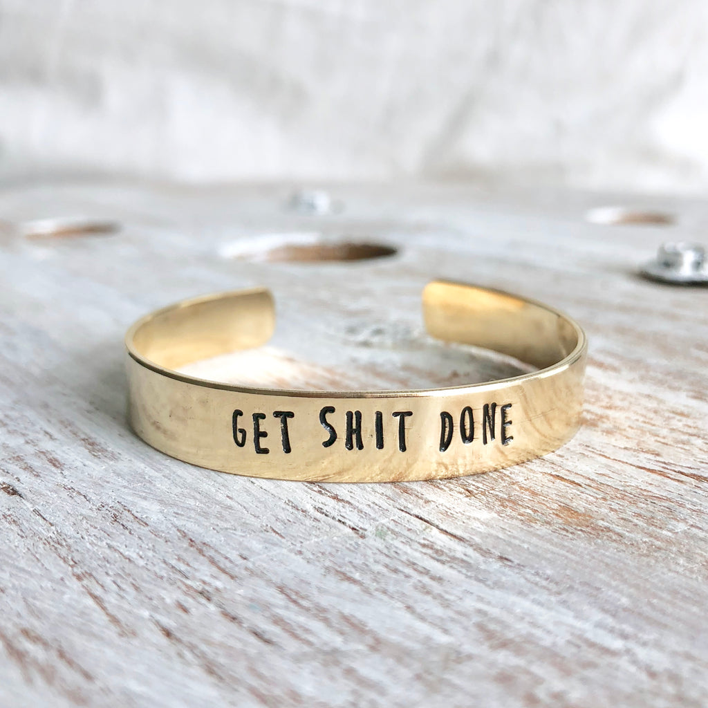 Get Shit Done Hand Stamped Bangle