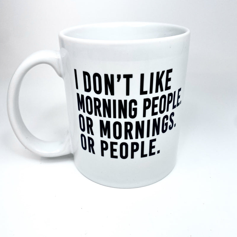I Don't like Morning People Mug - CLT Boutique