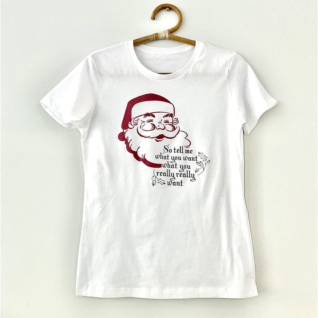 Tell Me What You Want Santa Shirt