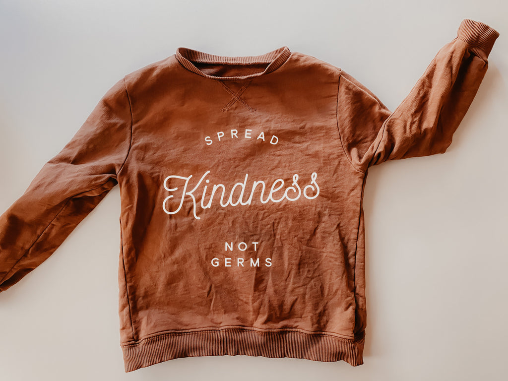 Spread Kindness Not Germs Sweatshirt